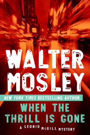 When the Thrill Is Gone by Walter Mosley