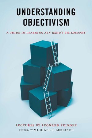 Understanding Objectivism by Leonard Peikoff