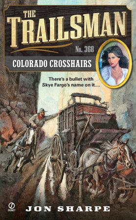 The Trailsman #368 by Jon Sharpe
