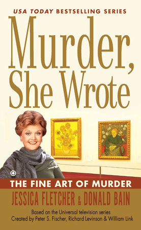 Murder, She Wrote: The Fine Art of Murder by Jessica Fletcher and Donald Bain