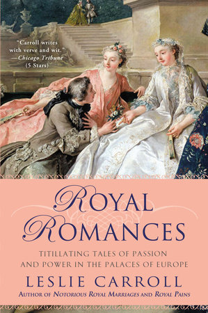 Royal Romances by Leslie Carroll