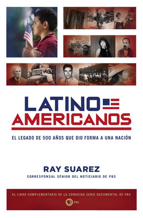 Latino Americanos by Ray Suarez