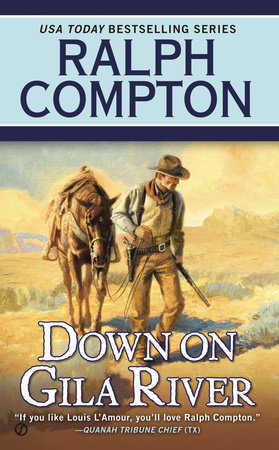 Down on Gila River by Ralph Compton and Joseph A. West