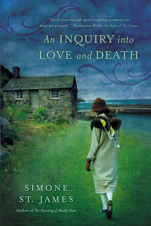 An Inquiry Into Love and Death by Simone St. James