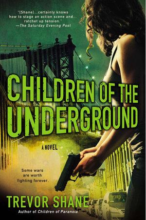 Children of the Underground by Trevor Shane