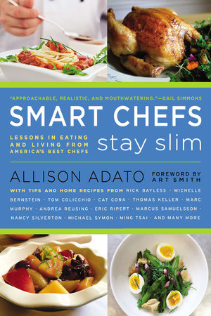 Smart Chefs Stay Slim by Allison Adato