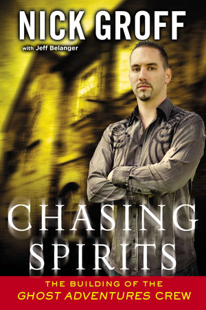Chasing Spirits by Nick Groff and Jeff Belanger