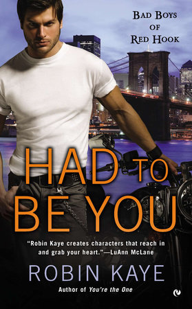 Had To Be You by Robin Kaye