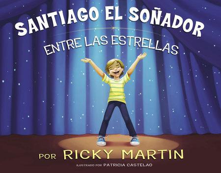 Santiago el soñador entre las estrellas by Ricky Martin