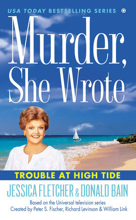 Murder, She Wrote: Trouble at High Tide by Jessica Fletcher and Donald Bain