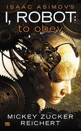 Isaac Asimov's I Robot: To Obey by Mickey Zucker Reichert