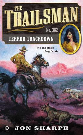 The Trailsman #382 by Jon Sharpe