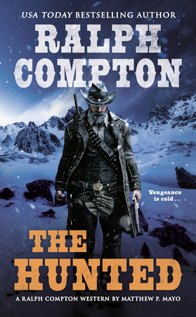 The Hunted by Ralph Compton and Matthew P. Mayo