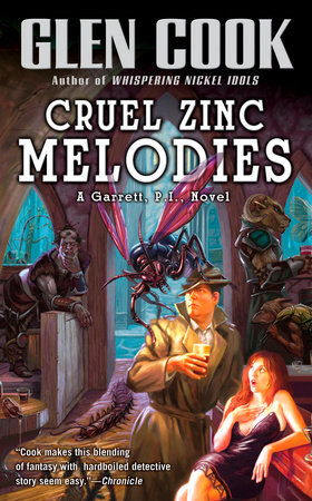 Cruel Zinc Melodies by Glen Cook