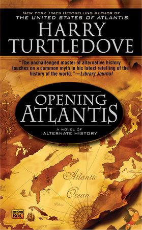 Opening Atlantis by Harry Turtledove