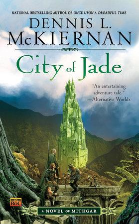City of Jade by Dennis L. McKiernan