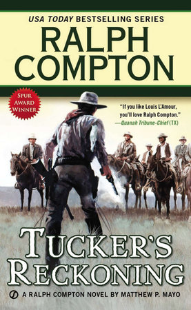 Tucker's Reckoning by Ralph Compton and Matthew P. Mayo