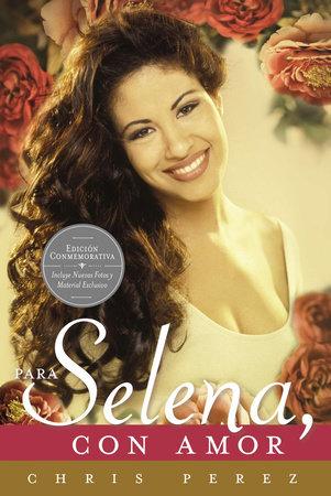 Para Selena, Con Amor by Chris Perez