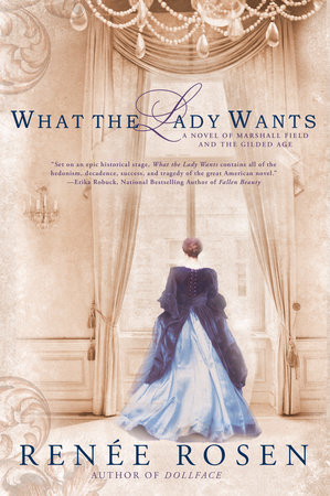 What the Lady Wants by Renée Rosen