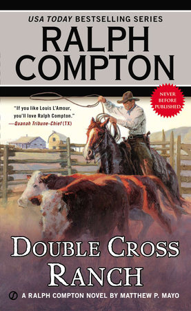 Ralph Compton Double Cross Ranch by Matthew P. Mayo and Ralph Compton