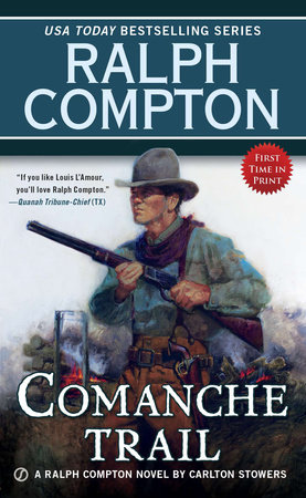 Ralph Compton Comanche Trail by Carlton Stowers and Ralph Compton