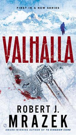 Valhalla by Robert J. Mrazek