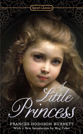 A Little Princess by Frances Hodgson Burnett and Lynne Sharon Schwartz