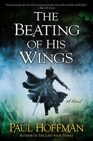 The Beating of His Wings by Paul Hoffman