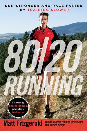 80/20 Running by Matt Fitzgerald