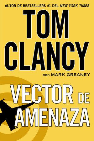 Vector de amenaza by Tom Clancy and Mark Greaney