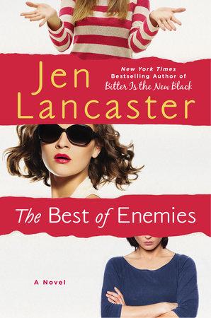 The Best of Enemies by Jen Lancaster