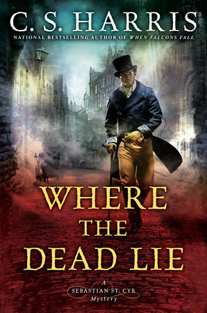 Where the Dead Lie by C. S. Harris