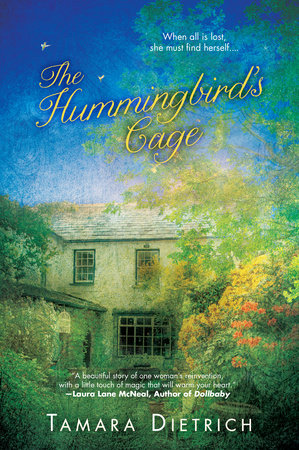 The Hummingbird's Cage by Tamara Dietrich