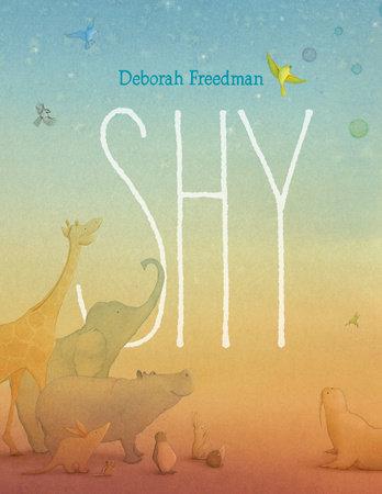 Shy by Deborah Freedman