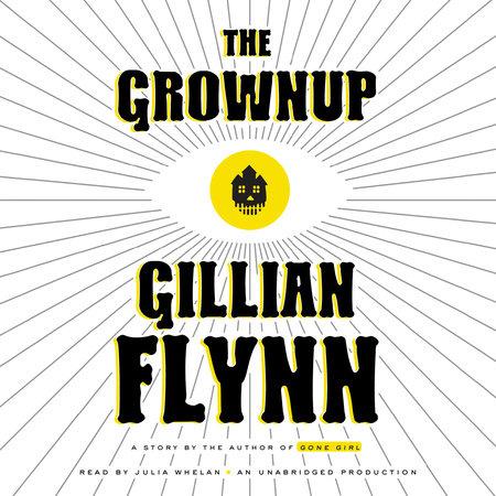The Grownup by Gillian Flynn