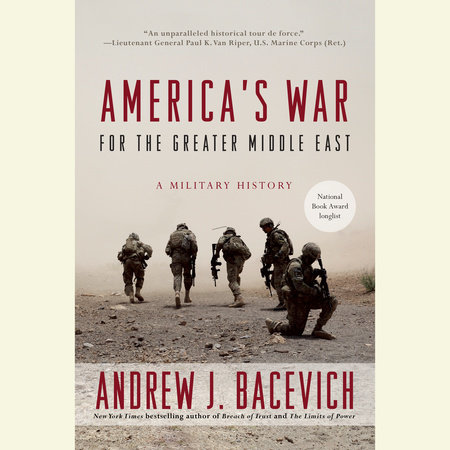 America's War for the Greater Middle East by Andrew J. Bacevich