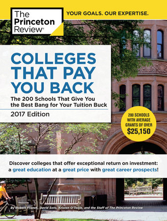 Colleges That Pay You Back, 2017 Edition by Princeton Review