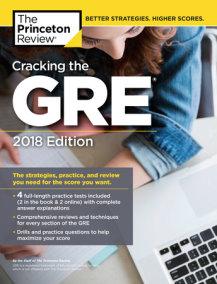 Cracking the GRE with 4 Practice Tests, 2018 Edition