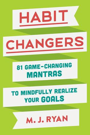 Habit Changers by M.J. Ryan