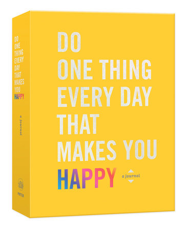 Do One Thing Every Day That Makes You Happy by Robie Rogge and Dian G. Smith