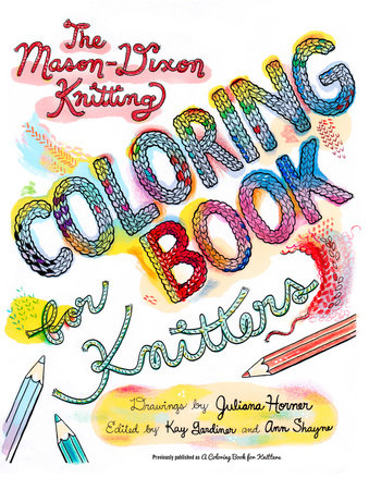 The Mason-Dixon Knitting Coloring Book for Knitters by Kay Gardiner and Ann Shayne