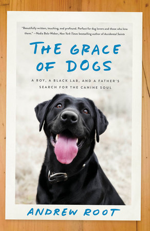 The Grace of Dogs by Andrew Root, Ph.D.