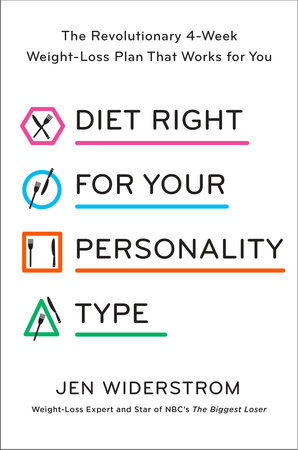 Diet Right for Your Personality Type by Jen Widerstrom