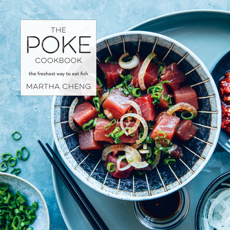 The Poke Cookbook by Martha Cheng