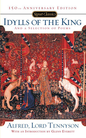 Idylls of the King and a New Selection of Poems