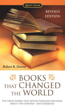 Books That Changed the World by Robert B. Downs