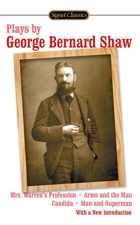 Plays by George Bernard Shaw by George Bernard Shaw