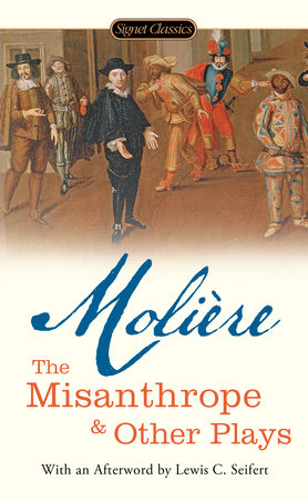 The Misanthrope and Other Plays