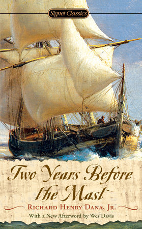 Two Years Before the Mast by Richard Henry Dana, Jr.