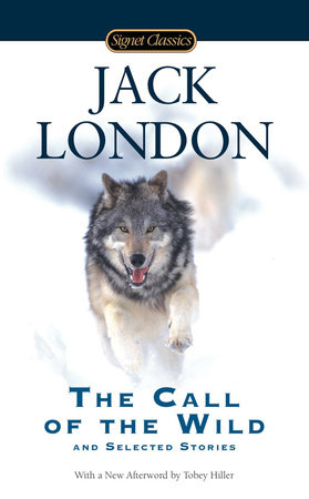 The cover of the book The Call of the Wild and Selected Stories